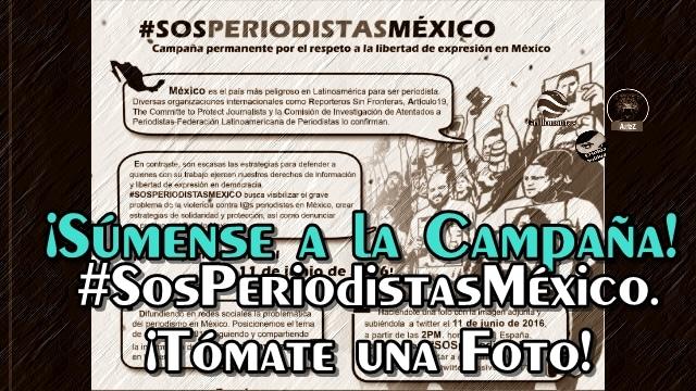 #SosPeriodistasMéxico. Ayúdenos a difundir y súmense a esta campaña.