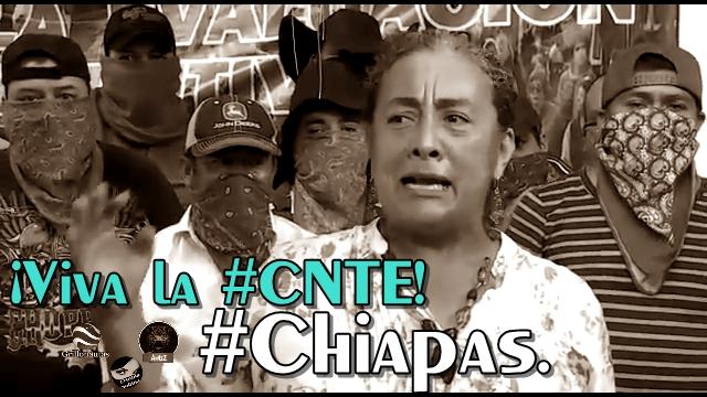 ¡Muera el mal gobierno! ¡Viva la #CNTE! ¡Viva el Pueblo Organizado!