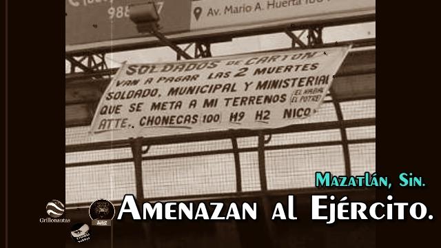 Por enfrentamiento, amenazan en narcomantas al ejército en Mazatlán,