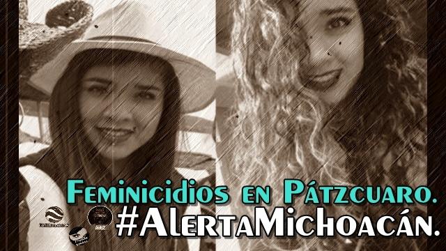 PGJE en Michoacán reconoce como feminicidios los asesinatos de dos chicas en Pátzcuaro.