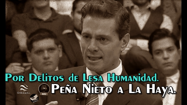 Peña Nieto podría ser juzgado en La Haya.