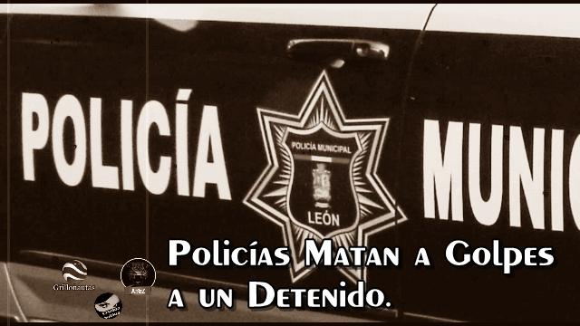 Policía en León aplica 'pena de muerte' por beber en la calle. Violencia en Comonfort.