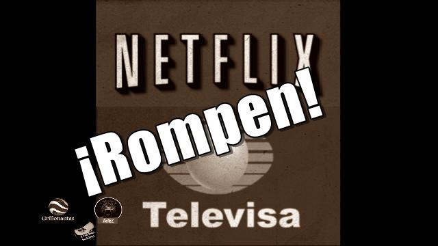 Netflix anuncia rompimiento con Televisa y el precio de sus acciones se dispara.