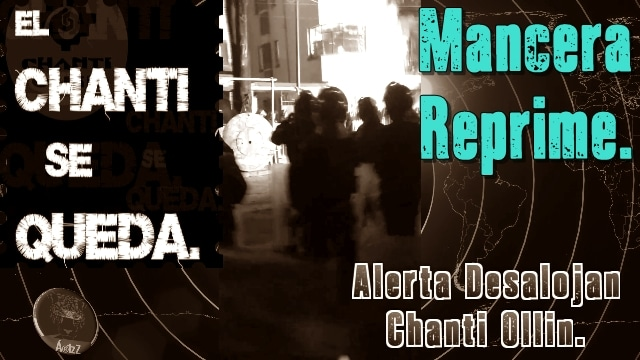 #Alerta. Mancera desaloja el Centro Social Okupado Chanti Ollin.