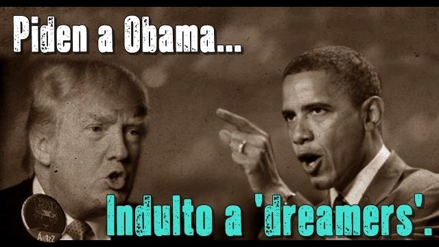 Urgen a Obama a indultar a los 'dreamers' para no quedar en la mira de Trump.