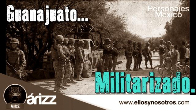 Militarizarán Guanajuato; anuncian construcción de base militar y mandan 800 guachos.