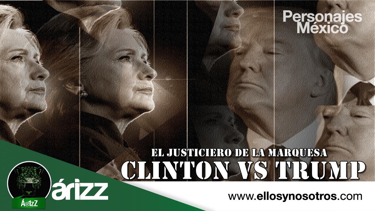 Clinton vs Trump. El Justiciero de la Marquesa.