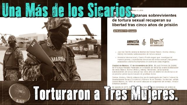 Sicarios de la Marina torturaron a tres mujeres, pasaron 5 años presas, ya están libres.