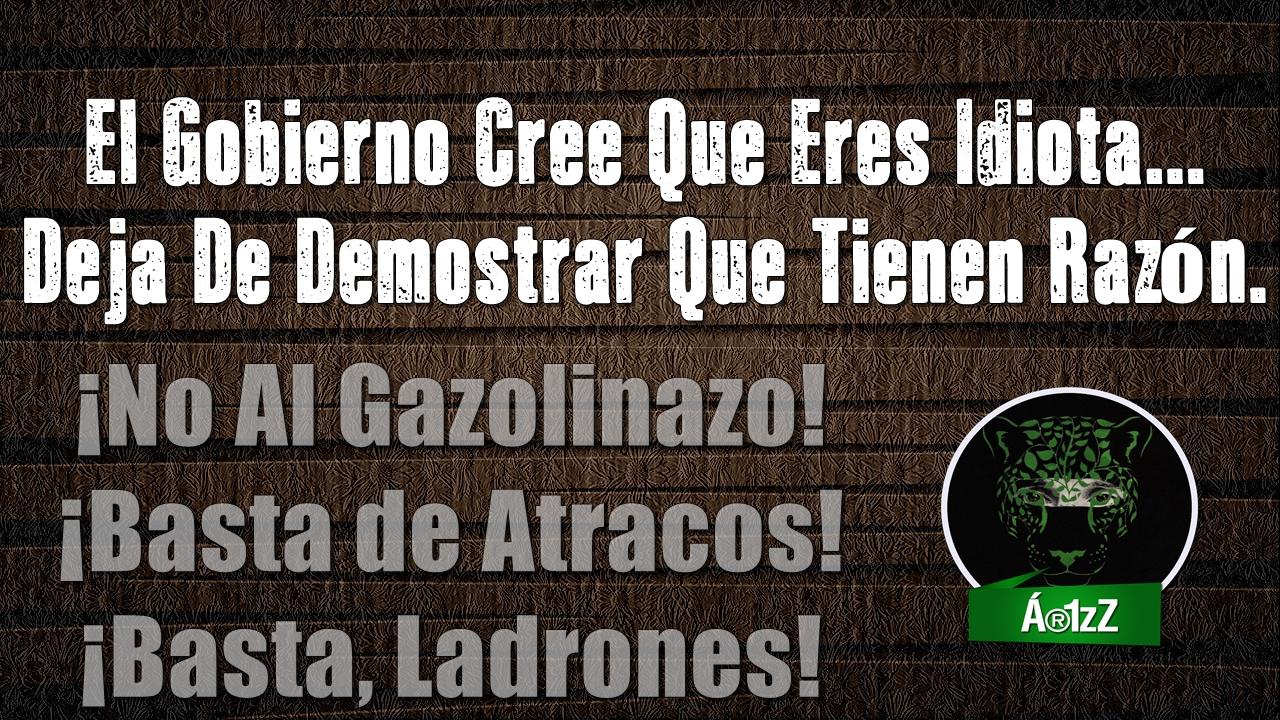 Solución al #Gasolinazo2017: ¡Dejen de robar, ladrones!