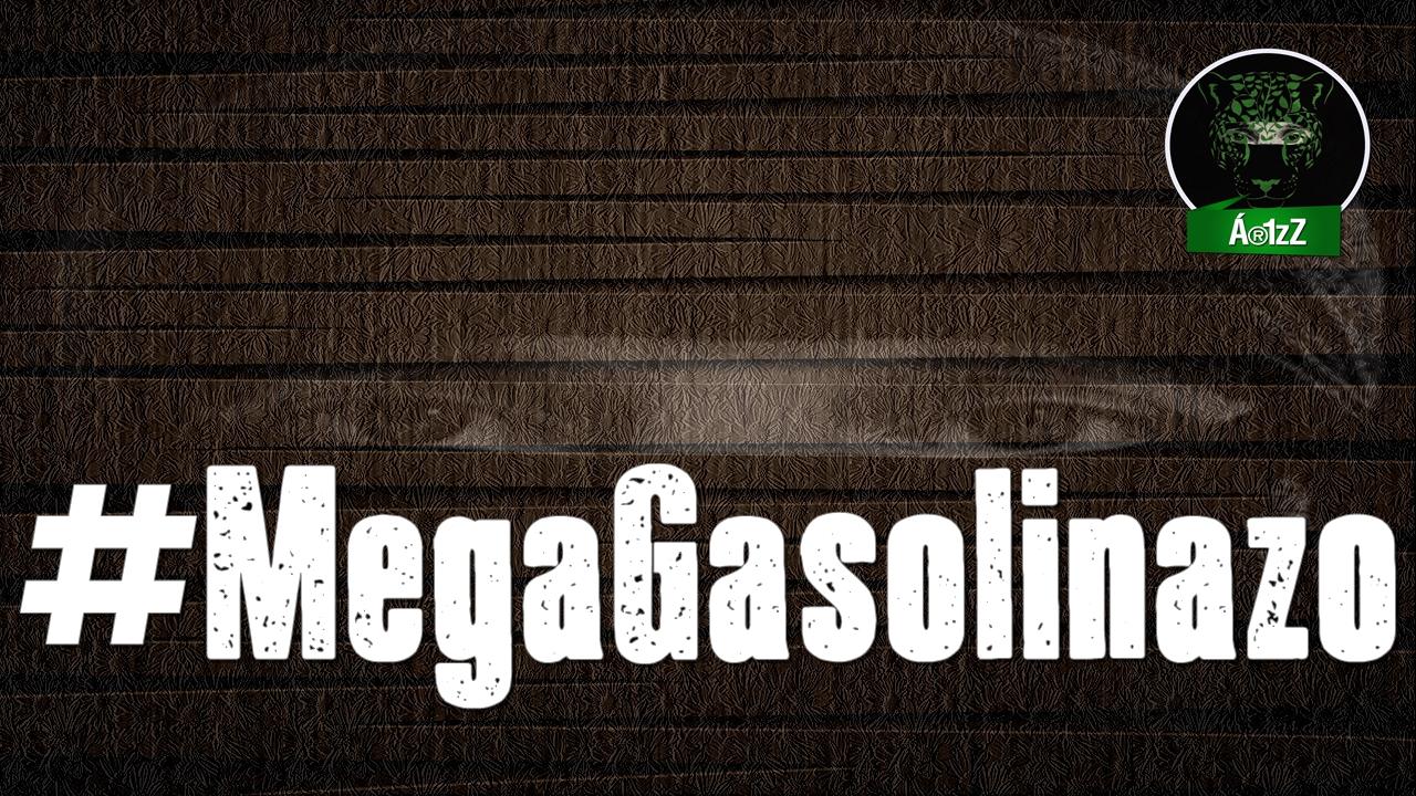 #MegaGasolinazo. #MegaGasolinazo. ¿Vamos a permitir el brutal Gasolinazo?