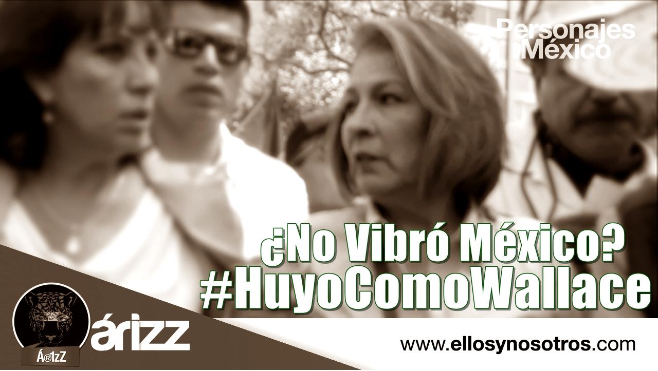 #HuyoComoWallace. Al final, resultó que México
