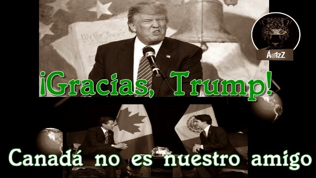 Gracias a Trump supimos que Canadá no es amigo de México. ¡Gracias, Trump!