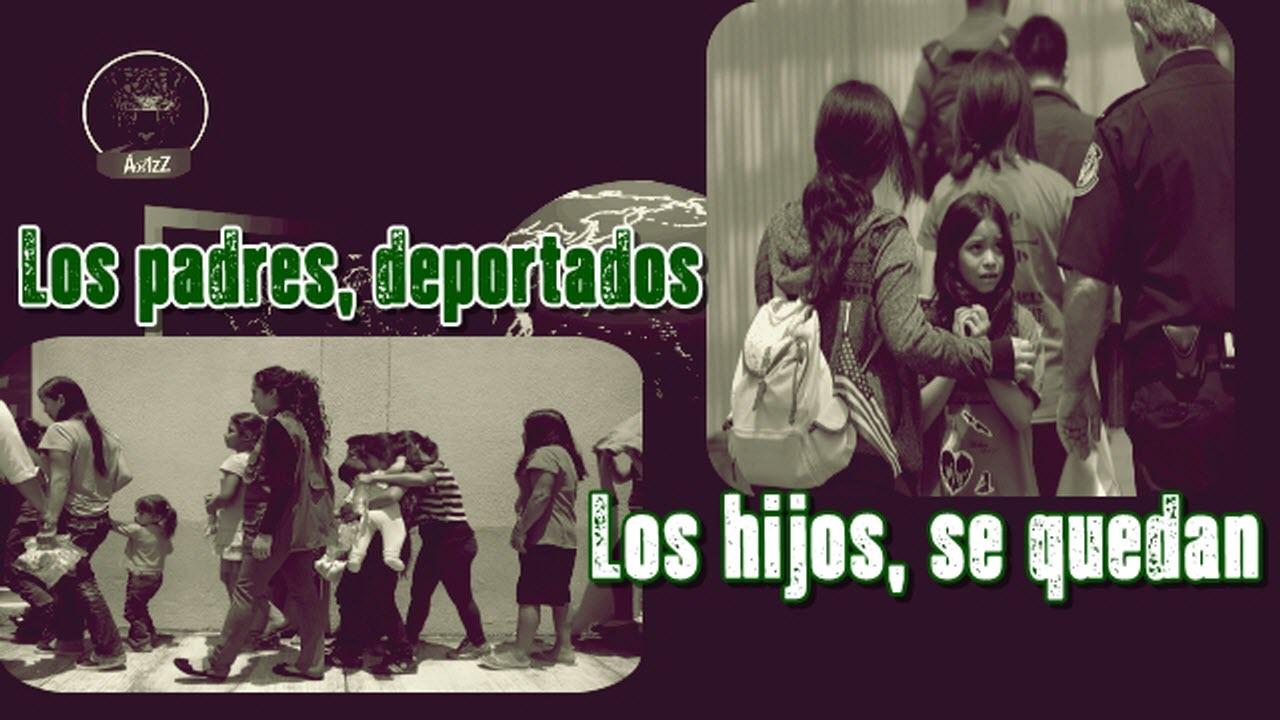 Si cruzan con niños, deportarán a los padres y los niños se quedarán en EU