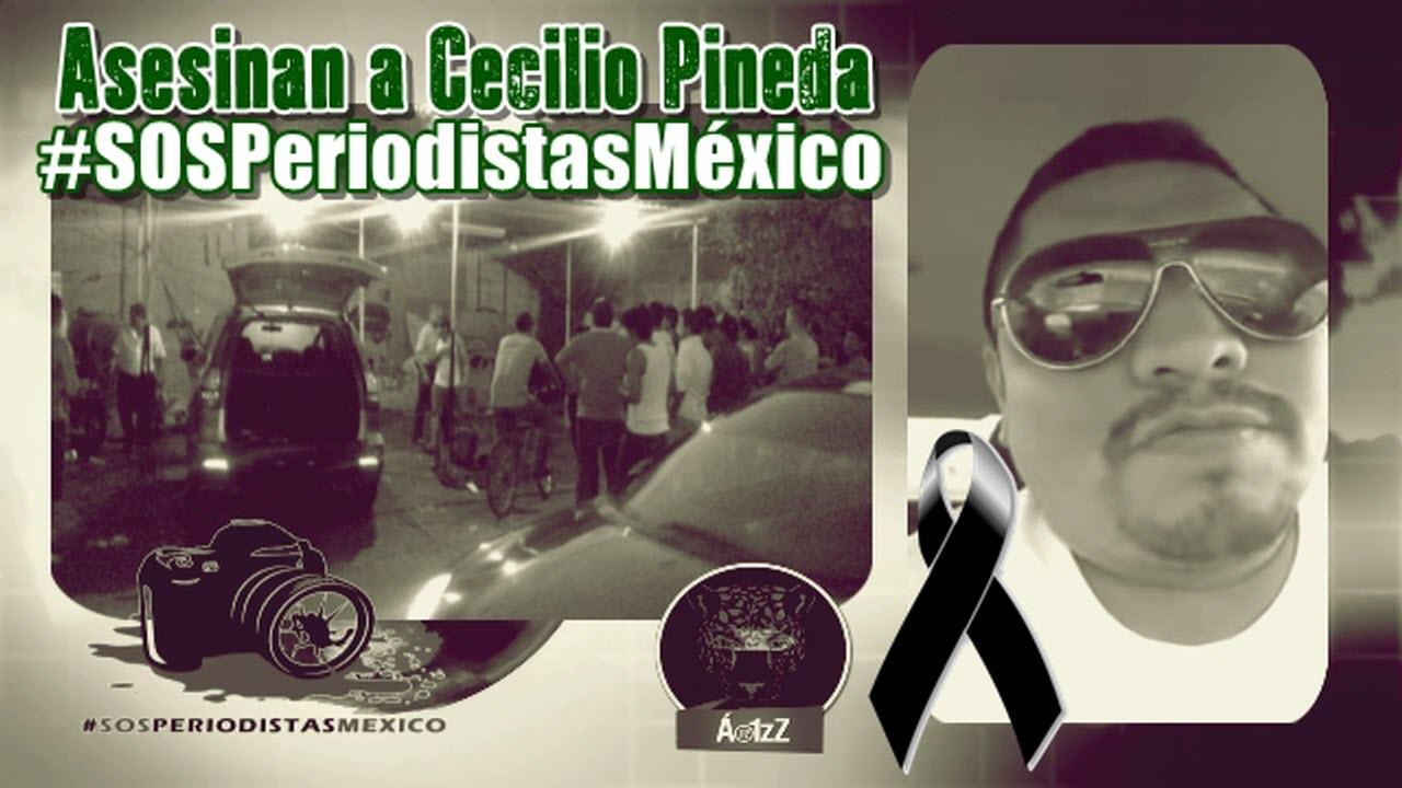 #SOSPeriodistasMéxico. Asesinan al periodista Cecilio Pineda en Tierra Caliente, Guerrero