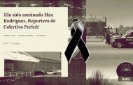 Asesinan a Max Rodríguez, periodista del Colectivo Pericú en La Paz, Baja California Sur
