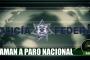 Los sicarios de la Policía Federal llaman a Paro Nacional