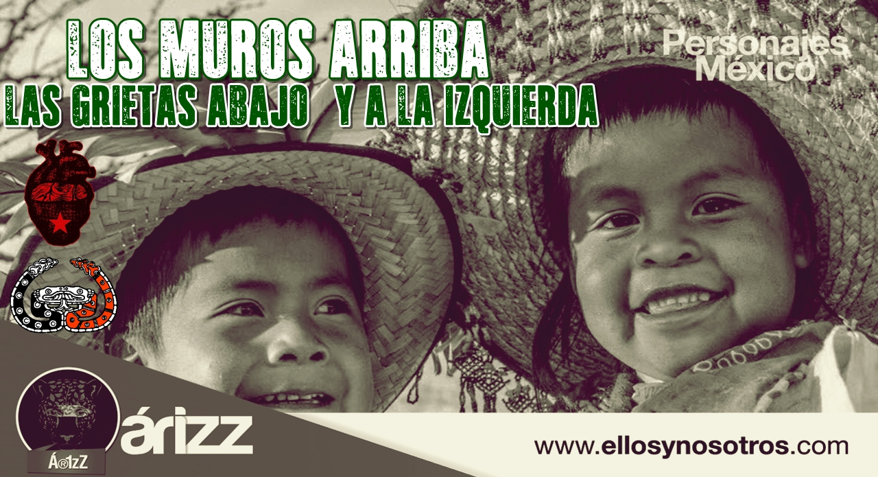 Los muros arriba, las grietas abajo (y a la izquierda): #EZLN