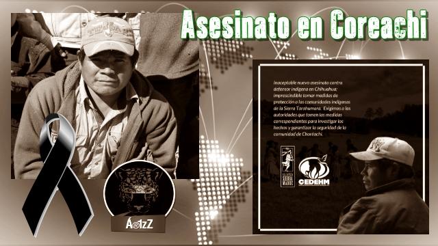 Asesinan a líder indígena defensor de los bosques en Choreachi, Chihuahua.