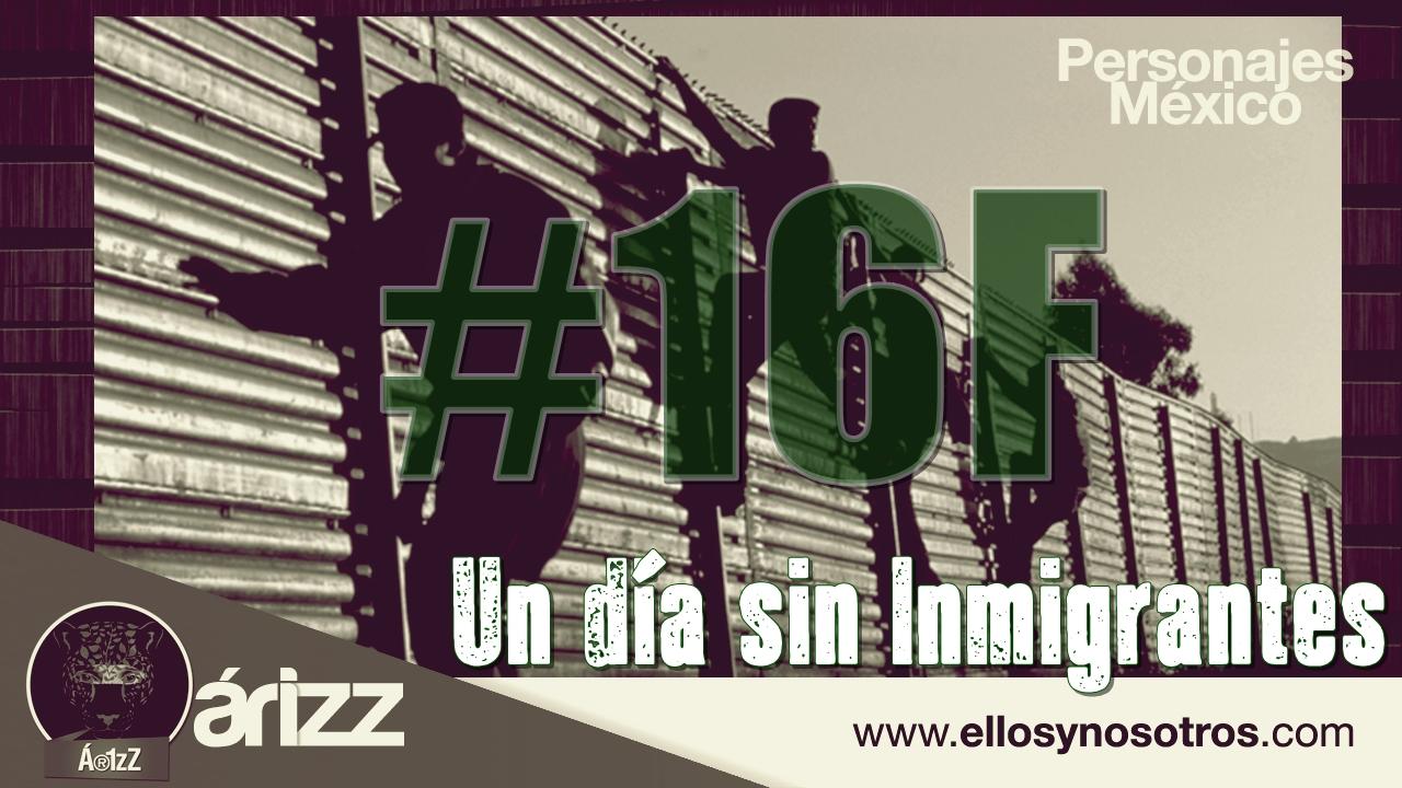 #16F. Un día sin inmigrantes en Estados Unidos. Con: Pelón de Chicago.