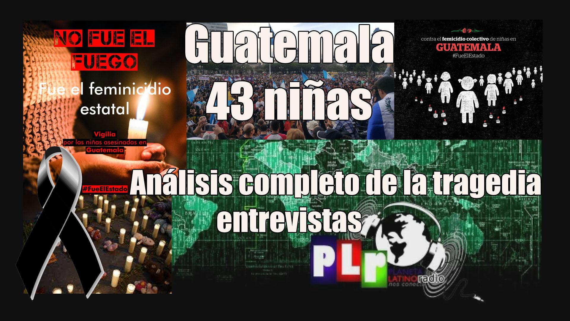 Especial #Guatemala. 43 niñas y adolescentes muertas #FueElEstado