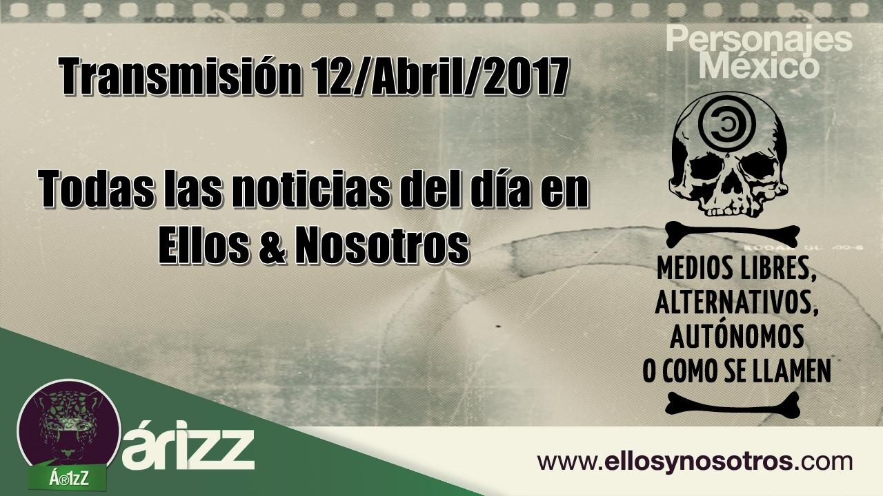 Transmisión en VIVO. Ellos & Nosotros. 12/Abril/2017
