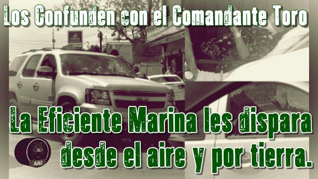 Desde un helicóptero, marinos en Reynosa, disparan a pareja que confundieron con el Comandante Toro