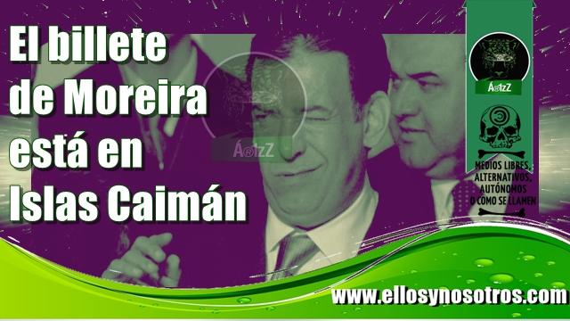 Detectan a Moreira una fortuna en millones de dólares en paraísos fiscales