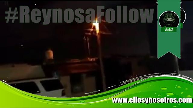 #ReynosaFollow. Reynosa vuelve a vivir una nueva noche de terror