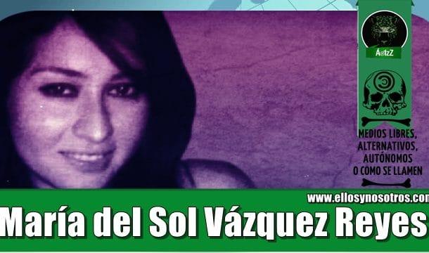 El caso de María del Sol Vázquez Reyes sirve para aquellos idiotas que aplauden la tortura