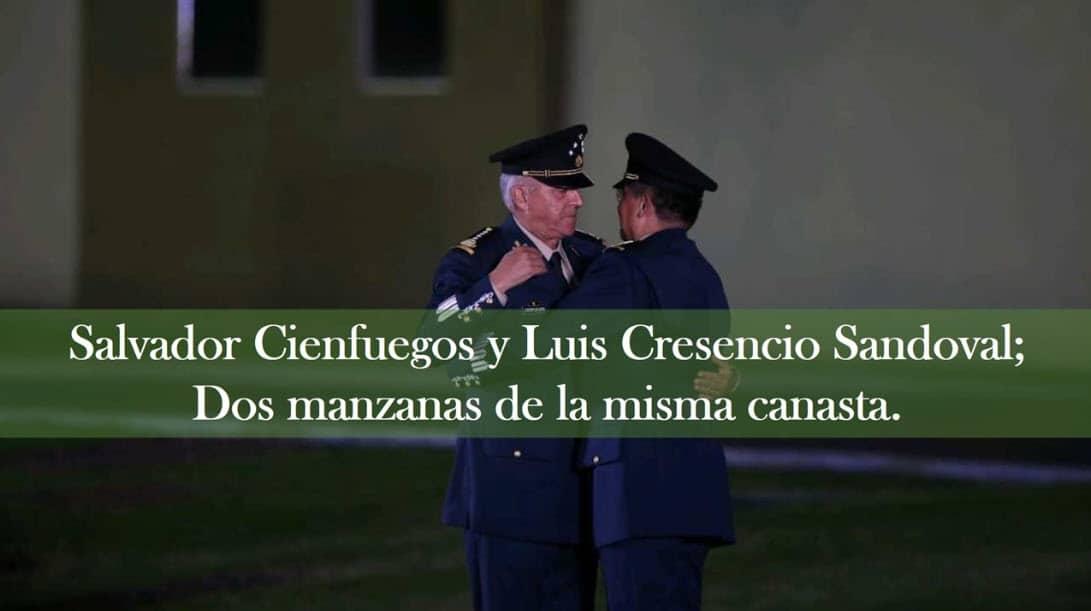 Salvador Cienfuegos y Luis Cresencio Sandoval; Dos manzanas de la misma canasta